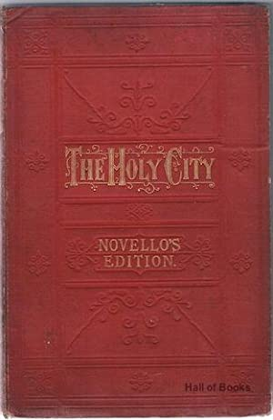 The Holy City: A Sacred Cantata Composed For The Birmingham Musical Festival, 1882 (Prologue Added ...