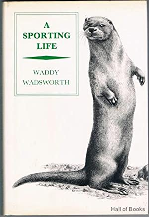 A Sporting Life: Waddy Wadsworth
