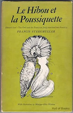Le Hibou Et La Pousiquette: Edward Lear's The Owl And The Puss-Cat Freely Translated Into French