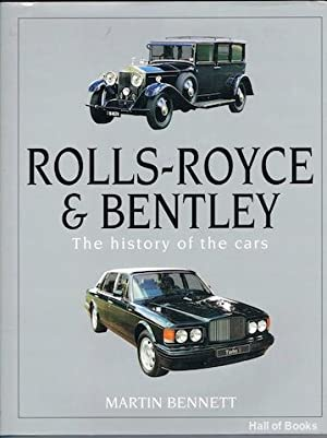Rolls-Royce & Bentley: The History Of The Cars