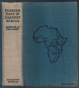Pioneer Days In Darkest Africa:A Record of the Life and Work of Chas. A. Swan