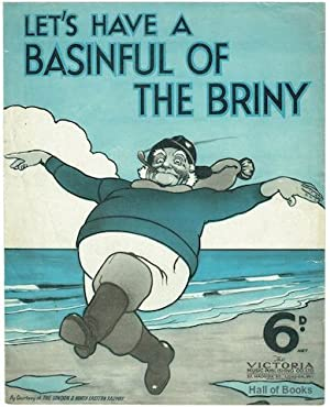 Let's Have A Basinful Of The Briny: Ralph Butler and Harry Tilsley