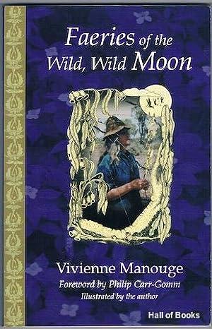 Faeries Of The Wild, Wild Moon: Vivienne Manouge