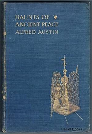 Haunts Of Ancient Peace: Alfred Austin