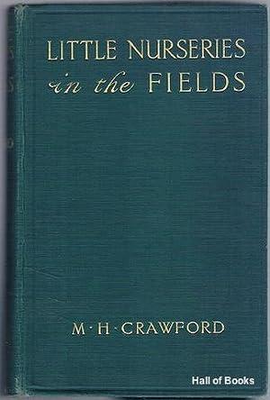 Little Nurseries In The Fields: M. H. Crawford