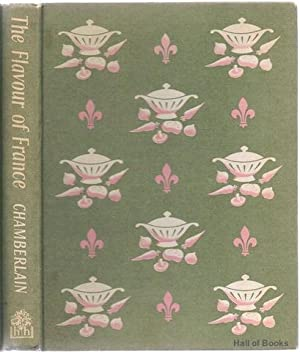 The Flavour of France in Recipes and Pictures: Narcissa G. Chamberlain and Narcisse Chamberlain