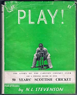 """Play!"""" The Story Of The Carlton Cricket Club And A Personal Record Of Over 50 Years' ..."""
