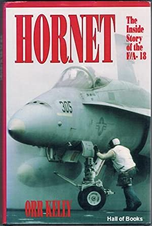 Hornet: The Inside Story Of The F/A-18: Orr Kelly