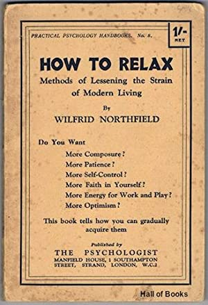 How To Relax: Methods Of Lessening The: Wilfrid Northfield