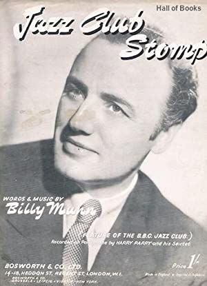 Jazz Club Stomp: Feature Of The B.B.C Jazz Club. Recorded by Harry Parry and His Sextet: Billy Munn