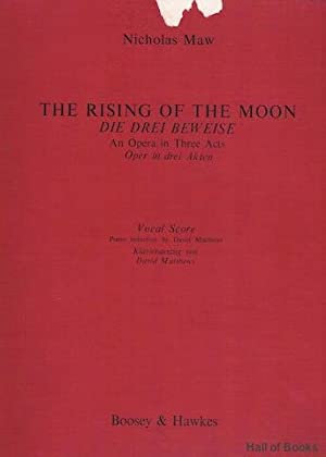 The Rising Of The Moon. An Opera In Three Acts. Vocal Score: Nicholas Maw