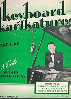 Keyboard Karikatures: A Suite Of Modern Transcriptions: Jimmy Leach
