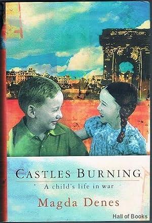 Castles Burning: A Child's Life In War: Magda Denes