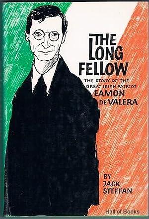 The Long Fellow: The Story Of The Great Irish Patriot Eamon De Valera: Jack Steffan