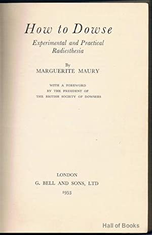 How To Dowse: Experimental And Practical Radiesthesia: Marguerite Maury