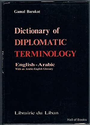 Dictionary Of Diplomatic Terminology: English-Arabic With An Arabic-English Glossary