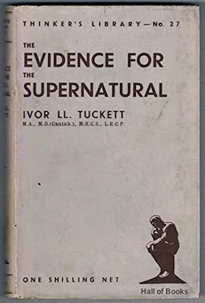 The Evidence For The Supernatural: A Critical: Ivor LL. Tuckett
