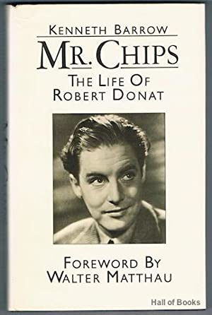 Mr. Chips: The Life Of Robert Donat: Kenneth Barrow