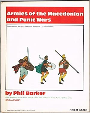 Armies Of The Macedonian And Punic Wars 350 To 150BC