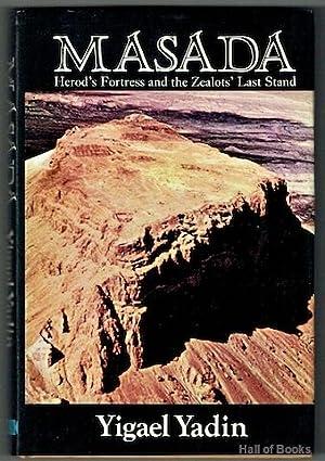 Masada: Herod's Fortress and the Zealot's Last: Yigael Yadin