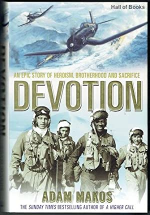 Devotion: An Epic Story Of Heroism, Botherhood And Sacrifice