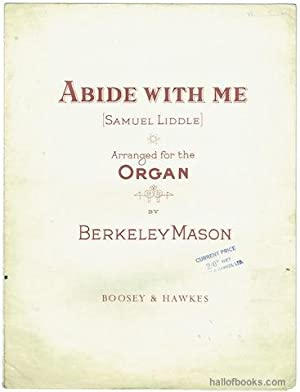 Abide With Me Arranged For The Organ: Samuel Liddle; Berkeley