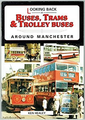 Looking Back At Buses, Trams And Trolley Buses Around Manchester