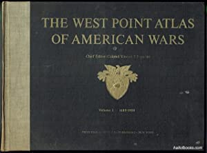 The West Point Atlas Of American Wars. Volume I: 1689-1900, Volume II: 1900-1953