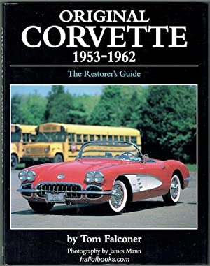 Original Corvette 1953-1962: The Restorer's Guide (Signed): Tom Falconer, Mark