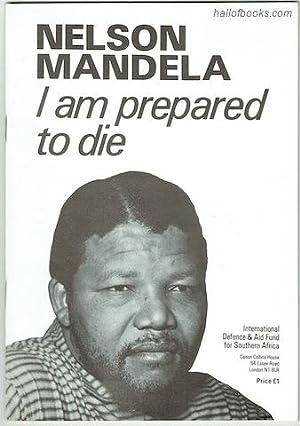 I Am Prepared To Die: Nelson Mandela