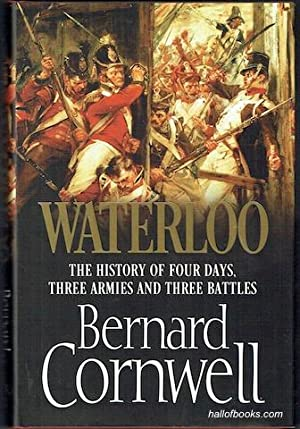Waterloo: The History Of Four Days, Three Armies And Three Battles (Signed)