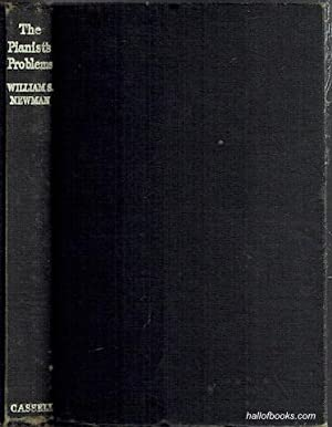 The Pianist's Problems: A Modern Approach To: William S. Newman