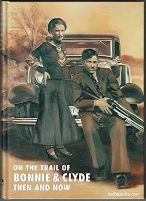 On The Trail Of Bonnie & Clyde: Winston G. Ramsey