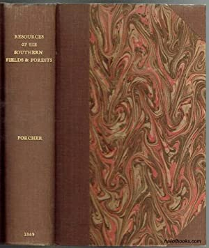 Resources Of The Southern Fields And Forests,: Francis Peyre Porcher