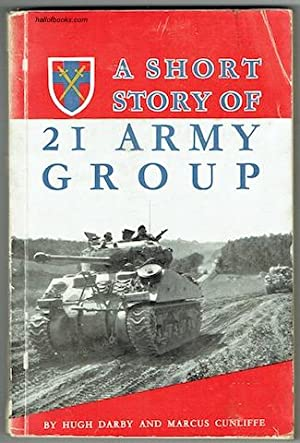 A Short Story Of 21 Army Group