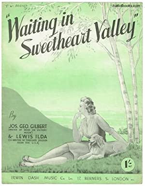 Waiting In Sweetheart Valley: Jos. Geo. Gilbert