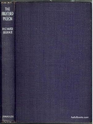 The Frightened Pigeon: Richard Burke