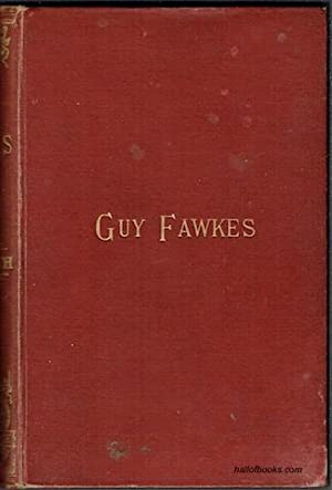 Guy Fawkes Or The Gunpowder Treason: An Historical Romance (Author's Copyright Edition)