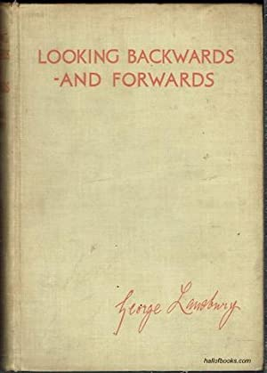 Looking Backwards - And Forwards: George Lansbury