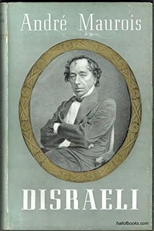 Disraeli: A Picture Of The Victorian Age: Andre Maurois, Hamish