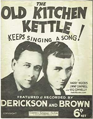 The Old Kitchen Kettle Keeps Singing A: Harry Woods, Jimmy
