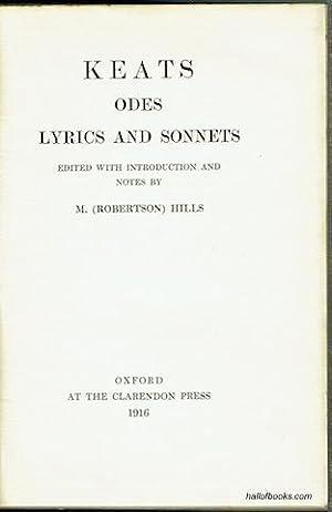 Keats: Odes, Lyrics And Sonnets: John Keats; M.
