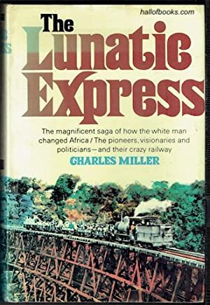 The Lunatic Express: An Entertainment In Imperialism