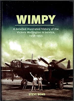 Wimpy: A Detailed Illustrated History Of The Vickers Wellington In Service, 1938-1953