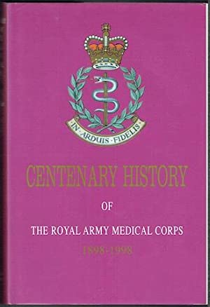 In Arduis Fidelis: Centenary History Of The Royal Army Medical Corps