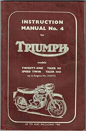 Instruction Manual No. 4 For Triumph Models: Twenty-One, Tiger 90, Speed Twin, Tiger 100; Up To E...