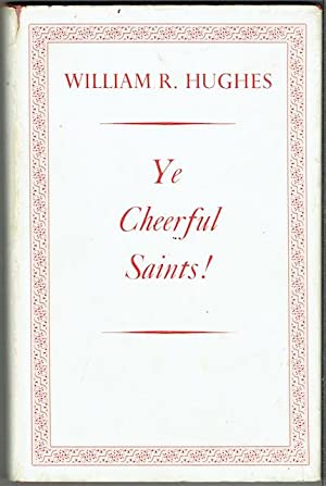 Ye Cheerful Saints! Verses, Translations, Trifles And Toys