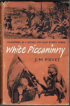White Piccaninny: Adventures Of A Mother And Child In West Africa