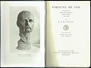 Fortune My Foe: The Story Of Charles John Andersson, African Explorer (1827-1867)