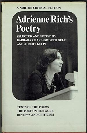 Adrienne Rich's Poetry: Text Of The Poems; The Poet On Her Work; Reviews And Criticism (Signed)